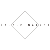 Truble Maaker